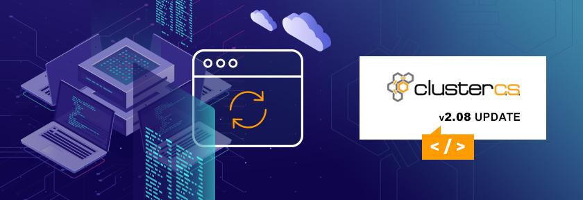 ClusterCS v2.08 Update