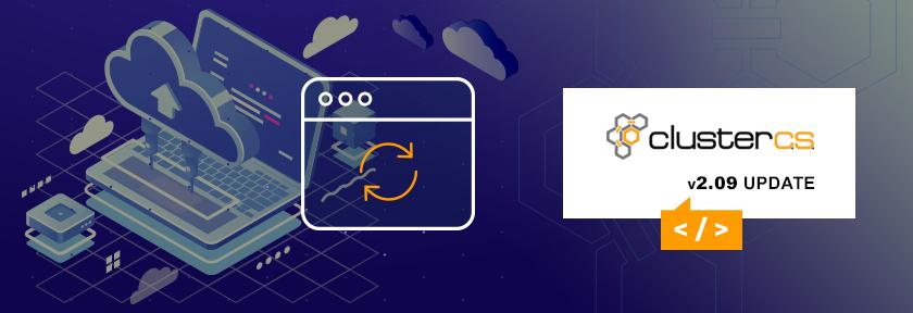 ClusterCS v2.09 Update
