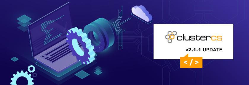 ClusterCS 2.1.1 Update