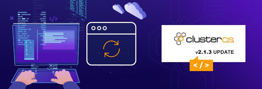 ClusterCS 2.1.3 Update