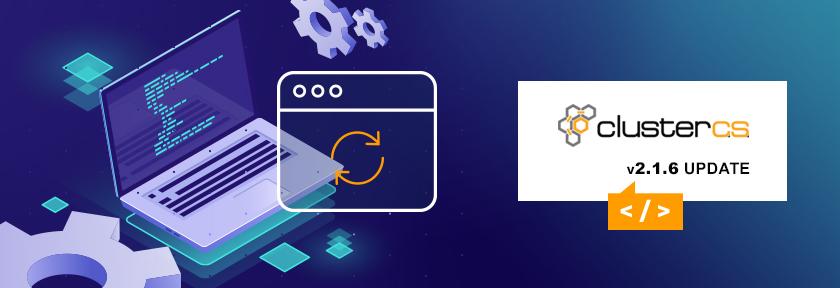 ClusterCS 2.1.6 Update