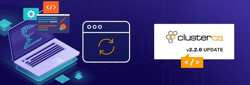 ClusterCS 2.2.0 Update