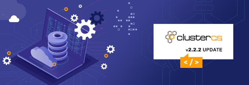 ClusterCS 2.2.2 Update