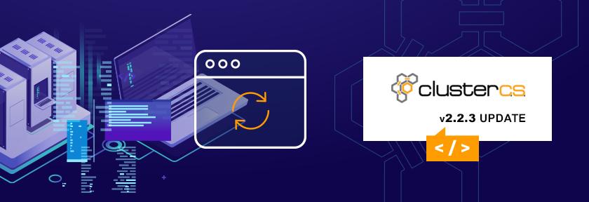 ClusterCS 2.2.3 Update