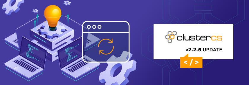 ClusterCS 2.2.5 Update
